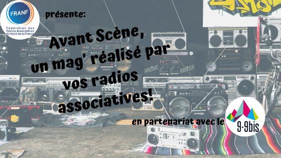Avant Scène un mag réalisé par vos radios associatives!(2)